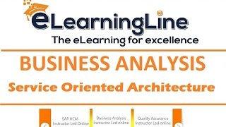 Business Analyst training Service Oriented Architecture by ELearningLine @848-200-0448