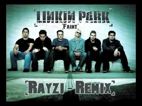 Linkin Park  Faint Rayzi  Remix