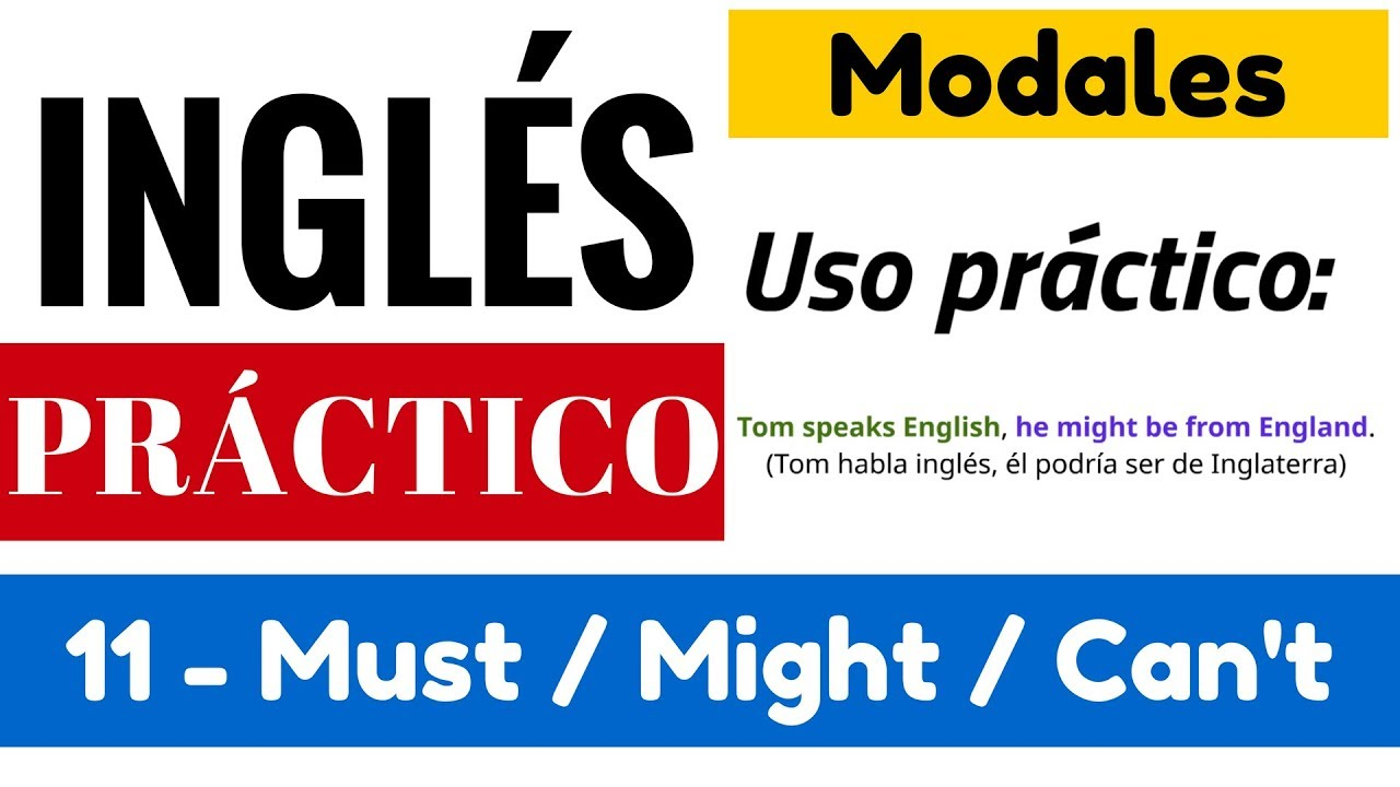 Verbos Modales En Inglés Explicación Must Might May Could Can T Couldn T Y Mustn T 11 13