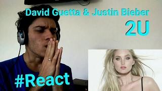 Video David Guetta & Justin Bieber - 2U  | Reação / Reaction download MP3, 3GP, MP4, WEBM, AVI, FLV Januari 2018