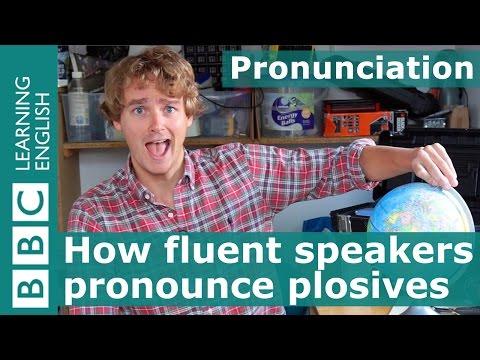 Pronunciation: How fluent speakers pronounce plosives
