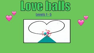 Love Balls Levels 1 - 5 (IOS ANDROID)