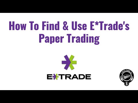 how-to-find-&-use-e*trade-paper-trading