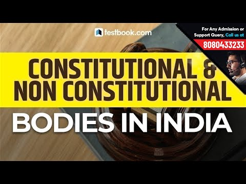 Difference between Constitutional & Non Constitutional Bodies | Polity for SSC CGL, CHSL 2019 & CPO