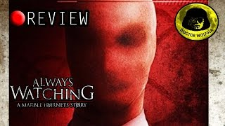 "Dr. Wolfula- ""Always Watching: A Marble Hornets Story"" Review"