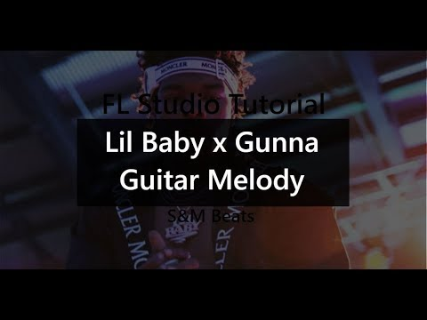 Tutorial: Lil Baby x Gunna Guitar Melody | How to Make Samples in FL Studio