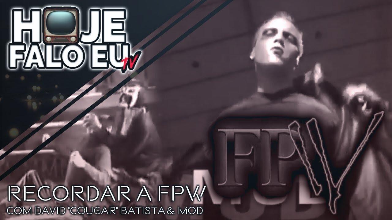 "Download Hoje Falo Eu TV #6 - Recordar A FPW com David ""Cougar"" Batista & MOD!"