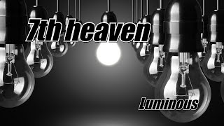 """7th heaven - Beautiful Life (Official Music Video) From the """"Lumino..."""