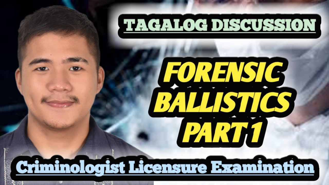 Download FORENSIC BALLISTICS - PART 1 (TAGALOG DISCUSSION)
