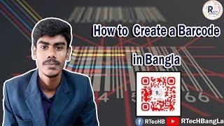 Wie erstellen Sie einen Barcode in bangla - কিভাবে বারকোড তৈরি করবেন - R-TecH-BangLa