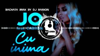 JO feat. Cabron - Cu inima (Bachata Remix by DJ Ramon)