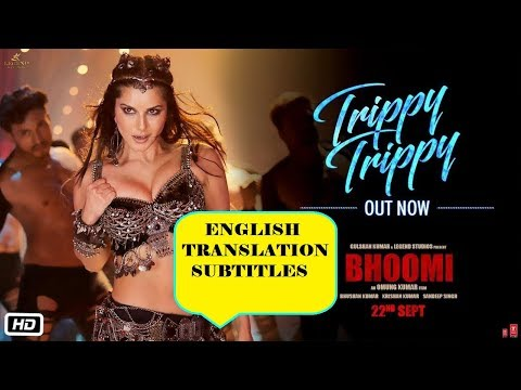 Trippy Trippy Translation Sunny Leone | Bhoomi