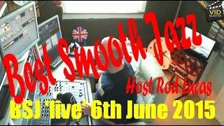 Best Smooth Jazz (6th June 2015) Host Rod Lucas