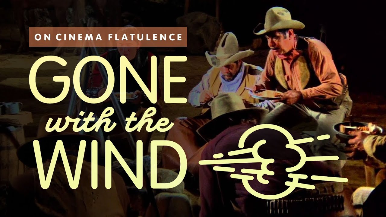 gone the wind a history of flatulence on film gone the wind a history of flatulence on film