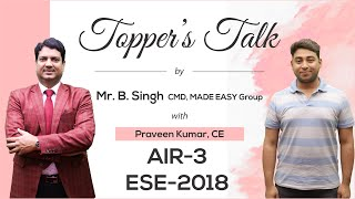 ESE 2018 Topper |  Praveen Kumar CE, AIR 3 | Toppers Talk with Mr  B Singh, CMD, MADE EASY
