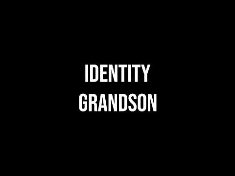 identity - grandson | lyrics