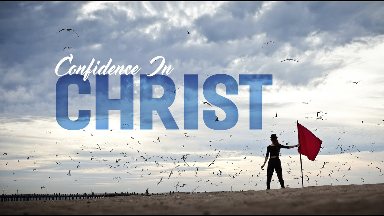 CONFIDENCE IN CHRIST (PART 2)
