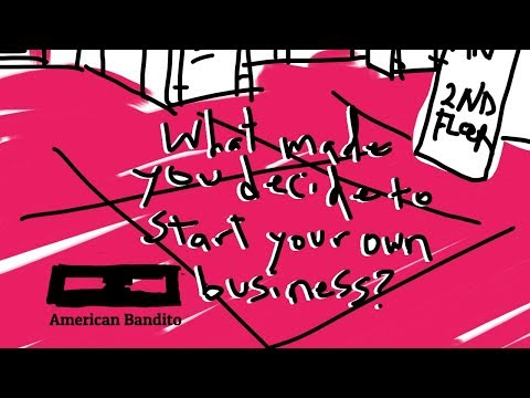What made you decide to start your own creative business? - American Bandito Season 2 Ep 1