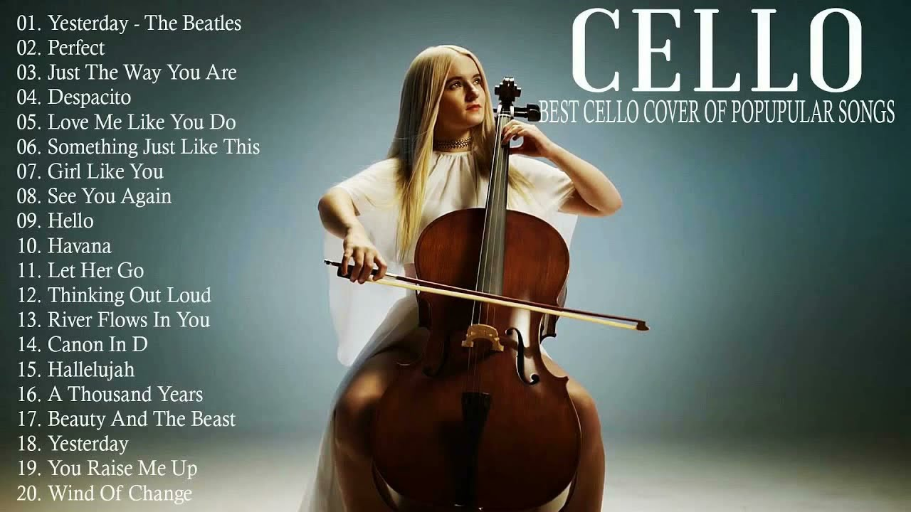 Download Cello Cover 2021-Most Popular Cello Covers of Popular Songs 2021 Best Instrumental Cello Covers
