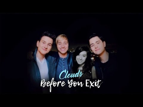 Clouds - Before You Exit | in loving memory of Christina Grimmie