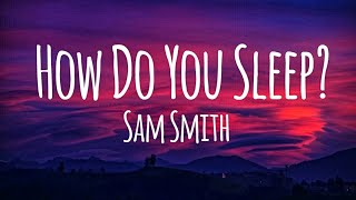 Sam Smith - How Do You Sleep? (Lyrics)