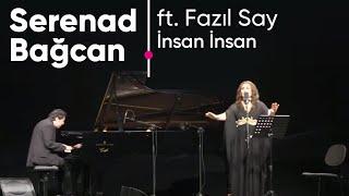 SERENAD BAgCAN ft  FAZiL SAY - insan insan Resimi