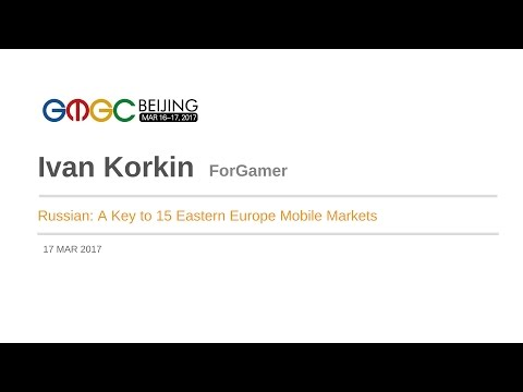 Russian: A Key to 15 Eastern Europe Mobile Markets by For Gamers - GMGC Beijing 2017