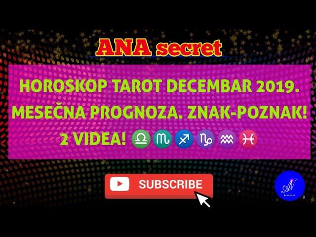 HOROSKOP TAROT DECEMBAR 2019. MESEČNA PROGNOZA ZNAK-POZNAK. 2 VIDEA! II DEO #anasecret #astro #tarot