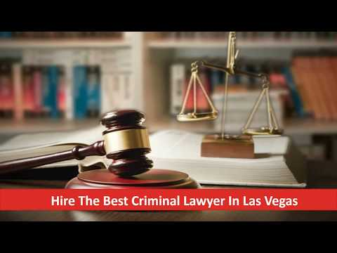 Hire the Best Criminal Lawyer in Las Vegas