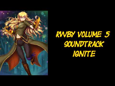 (OFFICIAL) Ignite - RWBY Volume 5 Official Soundtrack