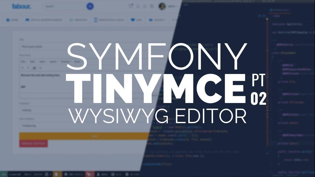 WYSIWYG Editor with Symfony 4 and TinyMCE (Part 2)