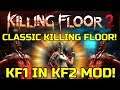 Killing Floor 2 | CLASSIC KILLING FLOOR MOD! - KF1 Style In KF2! (This Mod Is Awesome)