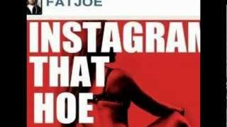 Watch Fat Joe Instagram That Hoe video