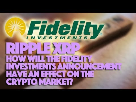 Ripple XRP: How Will The Fidelity Investments Announcement Have An Effect On The Crypto Market?