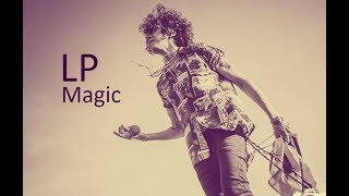 LP - Magic [Lyric Video]