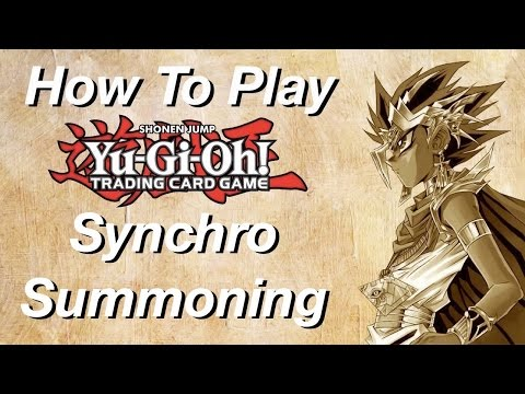 How To Play Yu-Gi-Oh: Synchro Summoning!