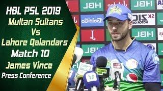 HBL PSL 4 | Match 10 Multan Sultans Vs Lahore Qalandars Post Match Press Conference | James Vince