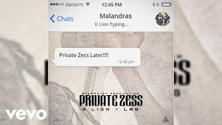 K Lion - Private Zess (Official Audio) ft. LRG
