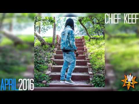 Chief Keef New Songs - April 2016♪