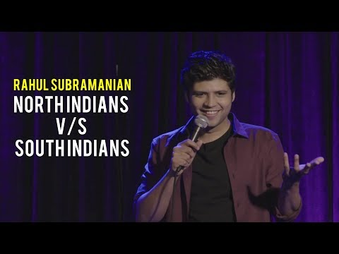 North Indians vs South Indians  Stand Up Comedy  Rahul Subramanian