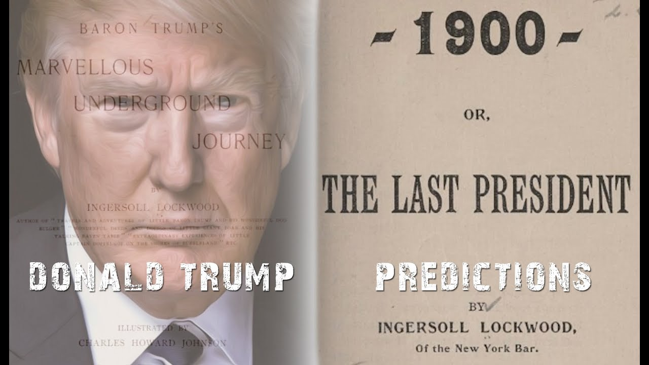They predicted Donald Trump / THE LAST PRESIDENT 1900 by Ingersoll Lockwood
