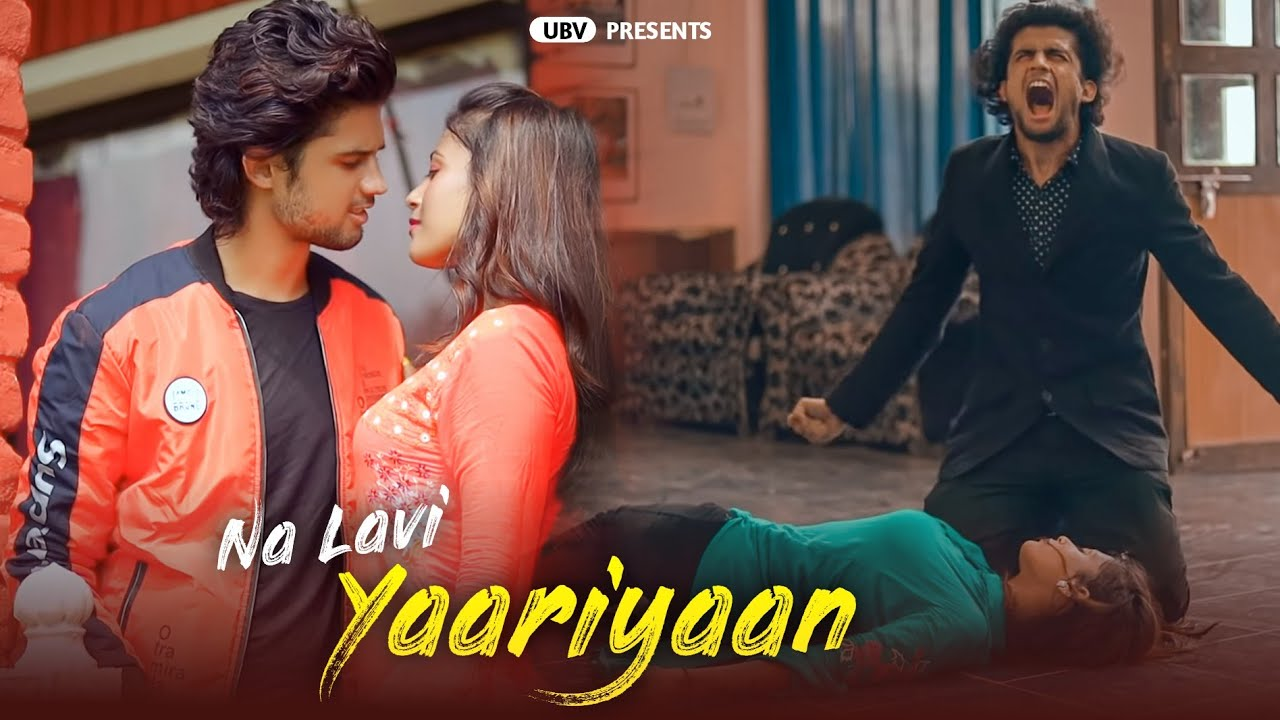 Na Lavi Yaariyan | Heart Touching Love Story | Latest Hindi Song | UBV | Naman Shrivastav