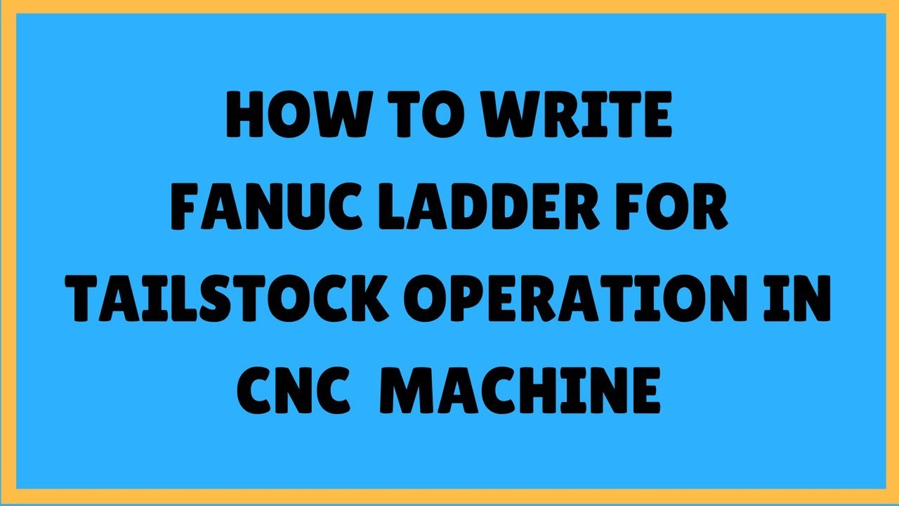 Write FANUC ladder for Tailstock