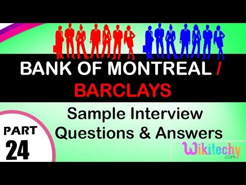 bank of montreal | barclays top most interview questions and answers
