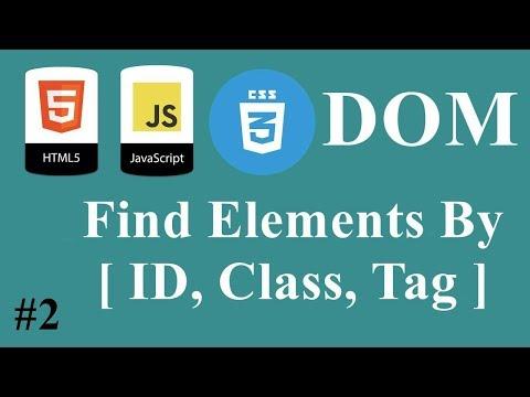 #02 - JavaScript HTML CSS Dom - Find/Search Elements By [ ID, Class, Tag ] | DARIJA
