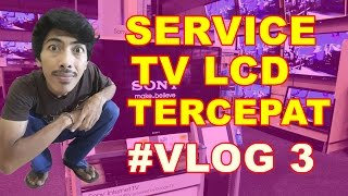 #VLOG3 Duwi Arsana - Service TV LCD Tercepat