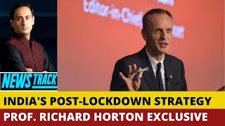Editor Of Lancet Journal, Prof. Richard Horton: India Should Aim For 10-week Total Lockdown