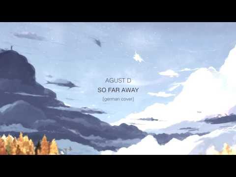 AGUST D/ BTS (SUGA) - So Far Away [german Cover]