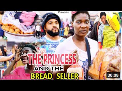 PRINCESS AND THE BREAD SELLER Part1u00262 {NEW TRENDING MOVIE} MERCY JOHNSON FLASH BOY 2021 Latest MOVIE