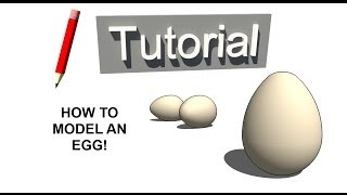 How to model an EGG! - SKETCHUP Tutorial
